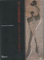 LE CORBUSIER : IDEAS AND FORMS