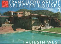 FRANK LLOYD WRIGHT SELECTED HOUSES 3